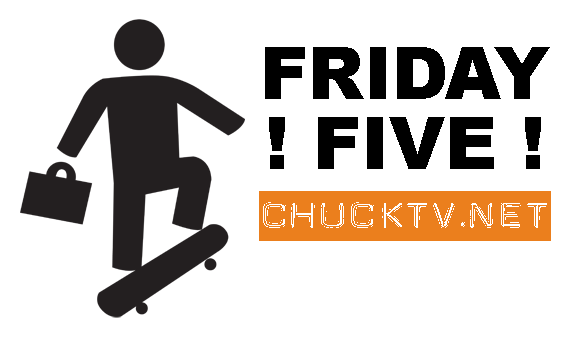 Friday Five: New Projects for the Chuck Cast