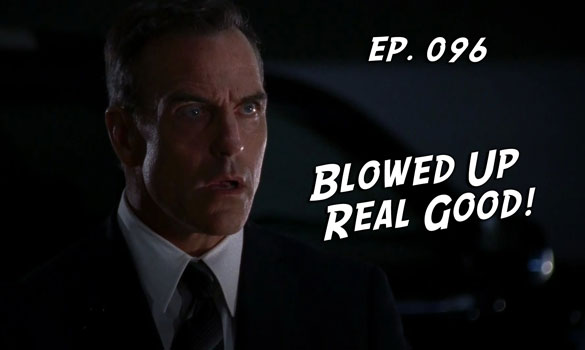 Chuck vs. the Podcast 96: Blowed Up Real Good
